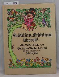 Caspari, Gertrud und Walther  Frühling, Frühling überall! Ein Bilderbuch