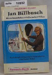 Glupp, Ingeborg  Jan Billbusch. Mittelmeerfahrt mit Zwischenfällen