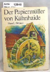 Sittauer, Hans L.  Der Papiermüller von Kühnhaide