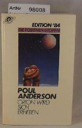 Anderson, Poul  Orion wird sich erheben - Die positiven Utopien Band 5 - Edition
