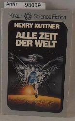 Kuttner, Henry  Alle Zeit der Welt