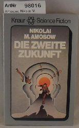Amosow, Nikolai M.  Die zweite Zukunft