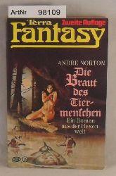 Norton, Andre  Die Braut des Tiermenschen - Ein Roman aus der Hexenwelt