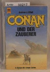Offutt, Andrew J.  Conan und der Zauberer / 2. Band der Conan-Saga