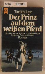 Lee, Tanith  Der Prinz auf dem weißen Pferd