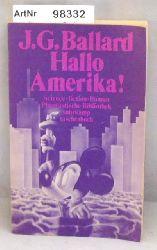 Ballard, James Graham  Hallo Amerika! - Phantastische Bibliothek Band 95