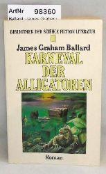 Ballard, James Graham  Karneval der Alligatoren