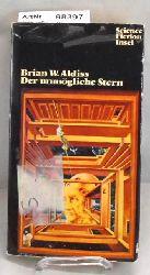 Aldiss, Brian W.  Der unmögliche Stern. Science Fiction Geschichten