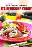 Krone, Dieter [Hrsg.]: Italienische Küche : [Pizza, Pasta und vieles mehr] Genehmigte Sonderausg.