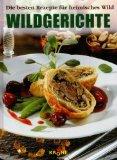 Krone, Dieter (Hrsg.): Wildgerichte : die besten Rezepte für heimisches Wild 1. Aufl.