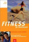 Burger, Doris: Fitness für Gestresste : gesund powern, effektiv abschalten ; Ihr personal trainer für Sport, Ernährung und Entspannung.