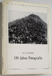 Honnef, Klaus.  150 Jahre Fotografie.