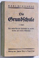 Eckhardt, Karl.  Die Grundschule. 2. Band: Der weiterführende Unterricht im zweiten, dritten und vierten Schuljahr.