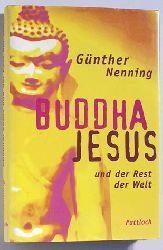Nenning, Günther.  Buddha, Jesus und der Rest der Welt.
