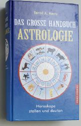 Mertz, Bernd A.  Handbuch der Astrologie, Horoskope stellen und deuten!.