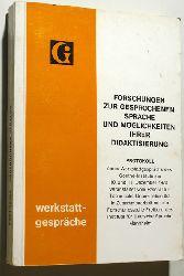 Goethe Institut [Hrsg.].  Forschungen zur gesprochenen Sprache und Möglichkeiten ihrer Didaktisierung : Protokoll eines Werkstattgesprächs des Goethe-Instituts am 10. und 11. Dezember 1970 herausgegeben vom Goethe-Institut.