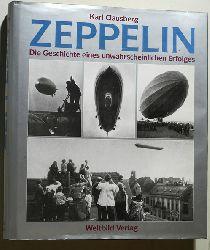 Clausberg, Karl.  Zeppelin. Die Geschichte eines unwahrscheinlichen Erfolges. Mit 223 Dokumentar-Photographien.