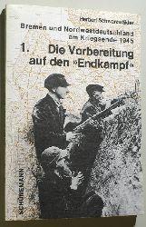 """Schwarzwälder, Herbert (Hrsg.) und Karl H. (Hrsg.) Schwebel.  Die Vorbereitung auf den """"Endkampf"""". Bremen und Nordwestdeutschland am Kriegsende 1945 /  1 Bremer Veröffentlichungen zur Zeitgeschichte ; Heft 5."""