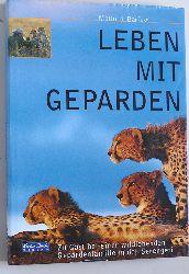 Barfuss, Matto H.  Leben mit Geparden : Zu Gast bei einer wildlebenden Gepardenfamilie in der Serengeti.