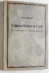 Pfisterer, Ernst.  Calvins Wirken in Genf. Neu geprüft und in Einzelbildern dargestellt.
