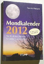 Hamann, Brigitte.  Mondkalender 2012. Die Kraft des Mondes für jeden Tag des Lebens.