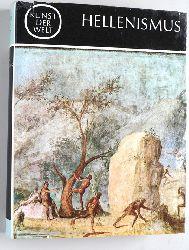 Webster, T. B. L.  Hellenismus. Kunst der Welt. Die Kulturen des Abendlandes. Ihre geschichtlichen, soziologischen und religiösen Grundlagen.