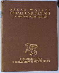 Walzel, Oskar.  Gehalt und Gestalt. Im Kunstwerk des Dichters.