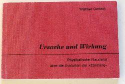 """Gerlach, Walter.  Ursache und Wirkung. Physikalische Plauderei über die Evulotion der """"Zündung"""". Zeichnungen Dömken."""
