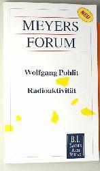 POHLIT, WOLFGANG.  Radioaktivität. Meyer Forum. Nr. 8.