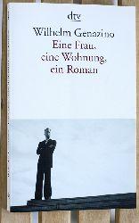 Genazino, Wilhelm.  Eine Frau, eine Wohnung, ein Roman. dtv ; 13311