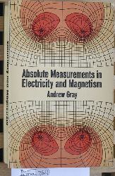 Gray, Andrew.  Absolute Measurements in Electricity and Magnetism.