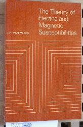 Van Vleck, John H.  The Theory of Electric and Magnetic Susceptibilities.