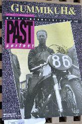 GummikuH & Past perfect. # 14 /15. Juli 1990. Motorradgeschichte (n), Fachzeitschrift über Motorräder der 50er, 60er und 70er Jahre.