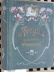 Freya Illustrierte Wochenschrift. Band 1.  Illustrierte Wochenschrift für neue literarische Erscheinungen.