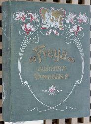 Freya Illustrierte Wochenschrift. Band 3.  Illustrirte Wochenschrift für neue litterarische Erscheinungen.