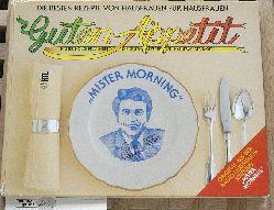 """Holbe, Rainer.  Guten Appetit. Die besten Rezepte von Hausfrauen für Hausfrauen. """"Mister Morning"""". Signiert. Rainer Holbe präsentiert die besten Rezepte der """"Hausfrau des Tages""""."""