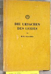 Iranschähr, H. K.  Die Ursachen des Leides.