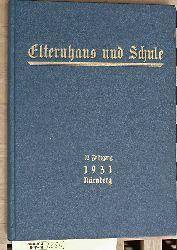 Elternhaus und Schule : Monatsschrift für Erziehung und Pflege des Kindes. 12. Jahrgang 1931 Nürnberg. Heft 1 - 12