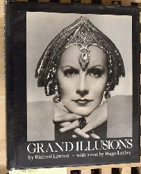 Lawton, Richard and Hogo [Text] Leckey.  Grand Illusions by Richard Lawton. With a text by Hugo Leckey.