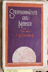 Schwab, F.  Sternenmächte und Mensch. Statistische und experimentelle Beiträge zur modernen Astrologie, mit Textfiguren und zahlreichen Tabellen sowie 54 Illustrationen auf Kunstdruck.
