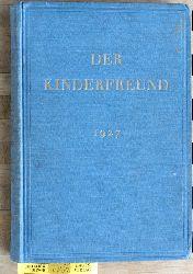 Der Kinderfreund. Beilage der Sozialdemokratischen Tageszeitungen. 1927. Nr. 1 - 26. Reichsarbeitsgemeinschaft der Kinderfreunde (Hg.)