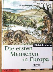 Mania, Dietrich.  Die ersten Menschen in Europa, Archäologie in Deutschland - Sonderheft 1998.