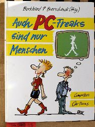 Bierschenck, Burkhard P. [Hrsg.].  Auch PC-Freaks sind nur Menschen  Computer-Cartoons.