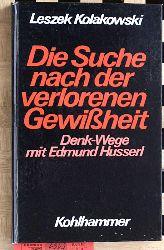 Kolakowski, Leszek.  Die Suche nach der verlorenen Gewissheit : Denk-Wege mit Edmund Husserl. [Übers. aus d. Engl. von Jürgen Söring]