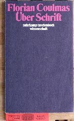 Coulmas, Florian.  Über Schrift.