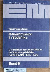 Hasselhorn, Fritz.  Bauernmission in Südafrika : Die Hermannsburger Mission im Spannungsfeld der Kolonialpolitik 1890 - 1939. Mit e. Vorw. von Wolfram Kistner