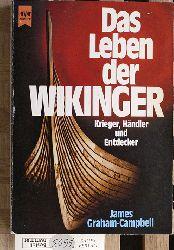 Graham-Campbell, James.  Das Leben der Wikinger. Krieger, Händler und entdecker. eine der faszinierendsten europäischen Kulturen.