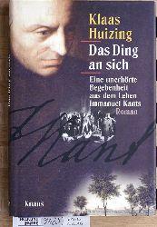 Huizing, Klaas.  Das Ding an sich : eine unerhörte Begebenheit aus dem Leben Immanuel Kants.