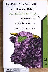Beck-Bornholdt, Hans-Peter und Hans-Hermann Dubben.  Der Hund, der Eier legt : Erkennen von Fehlinformation durch Querdenken. rororo science sachbuch.