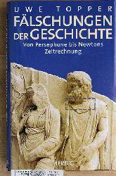 Topper, Uwe.  Fälschungen der Geschichte : von Persephone bis Newtons Zeitrechnung.